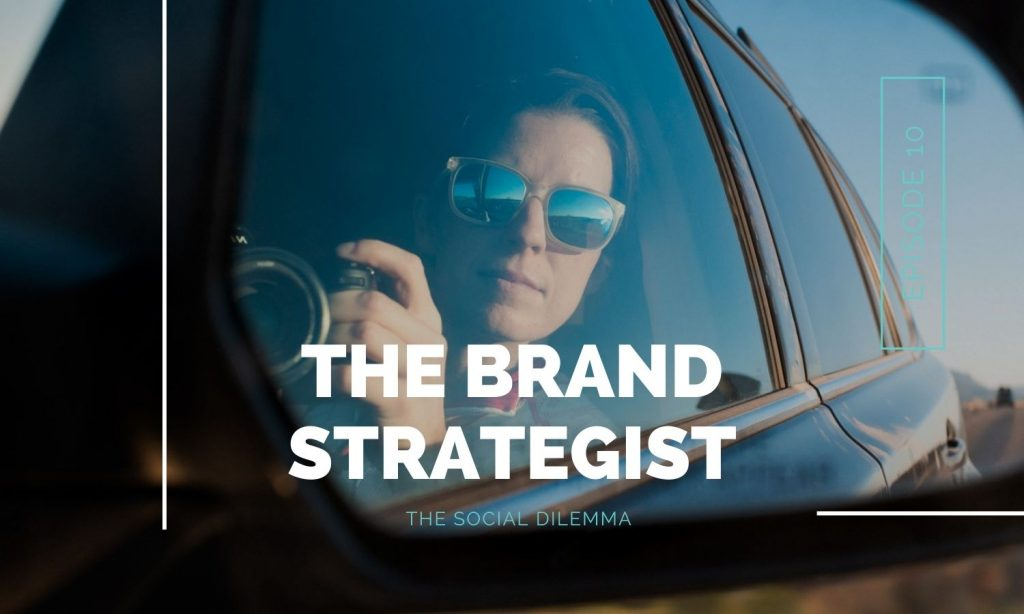 The Social Dilemma on The Brand Strategist Podcast